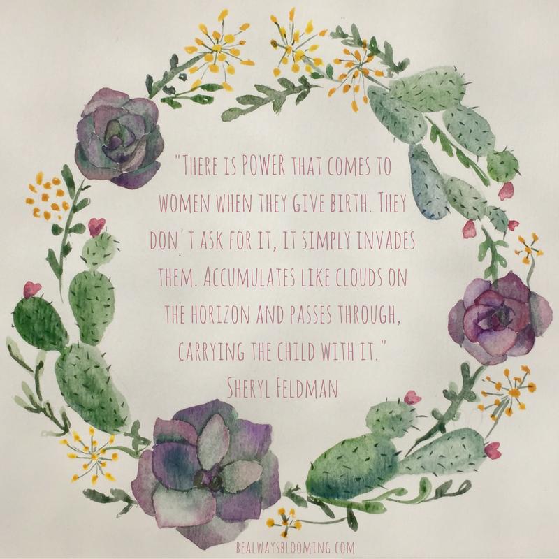 sheryl feldman power that comes to women quote ventura doula santa barbara camarillo thousand oaks ojai birth affirmation