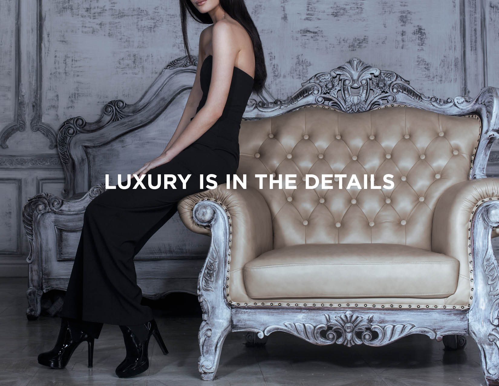 After extensive research, we developed our concept – Luxury Is In the Details.