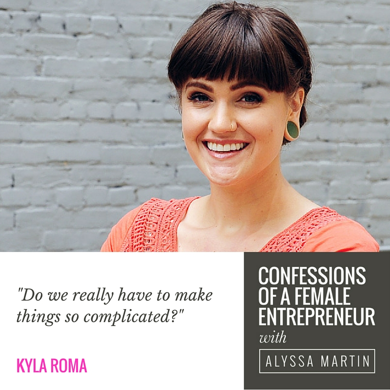 Un-complicating business with Kyla Roma on the Confessions of a Female Entrepreneur podcast #confessionspodcast