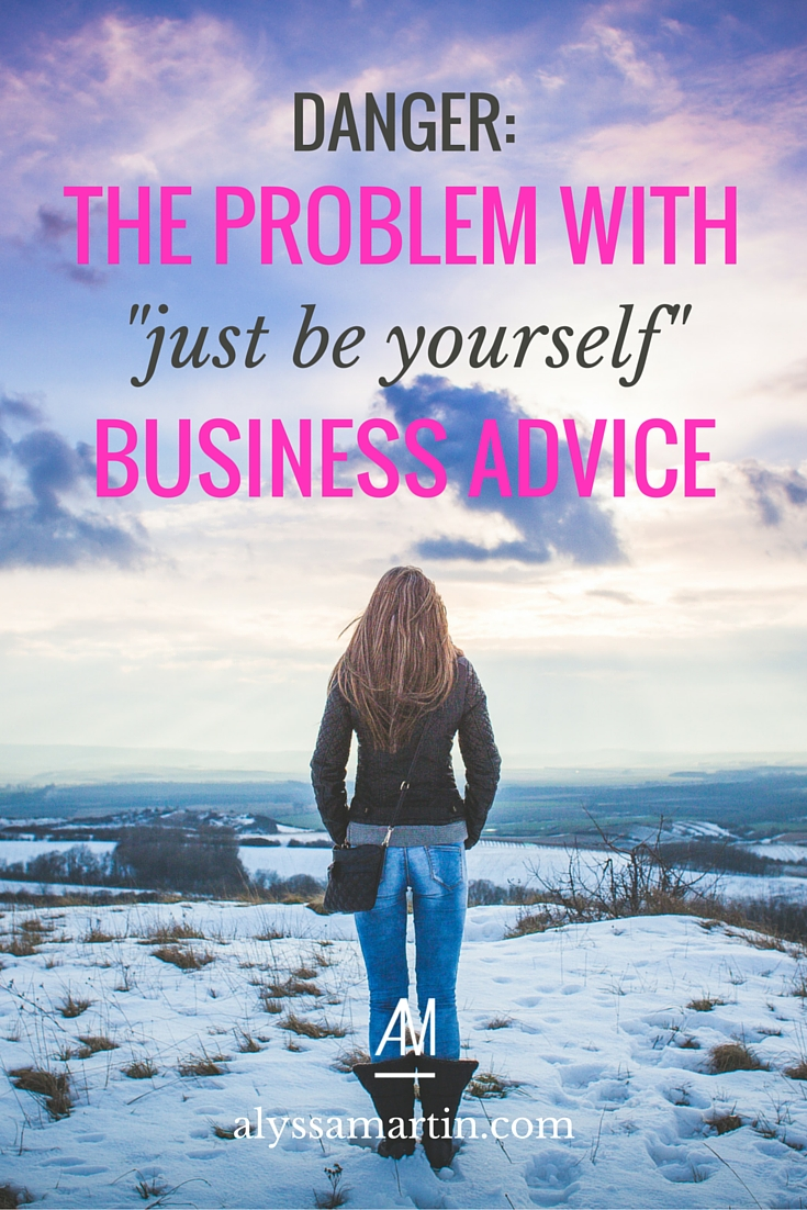 Just be yourself in life + business is good advice. But are you letting it hold you back?