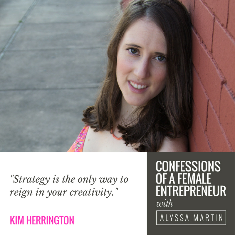 Blending strategy & creativity with Kim Herrington on the Confessions of a Female Entrepreneur podcast #confessionspodcast