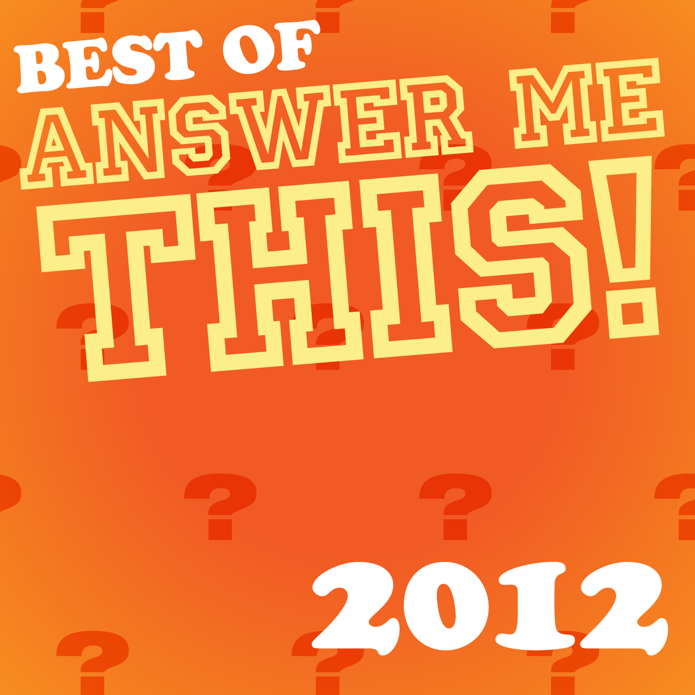 The Best Of Answer Me This! 2012