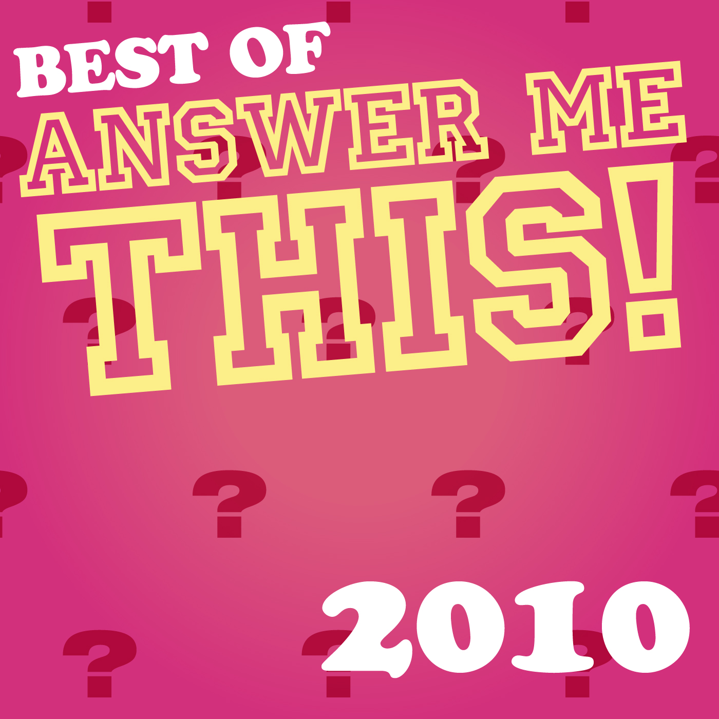 The Best Of Answer Me This! 2010