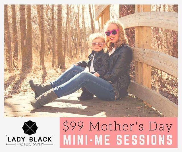 Celebrate Mother's Day with a Mini-Me session! Includes a 40 minute photo session (limit 6 persons), 10 retouched digital images, and 1 8x10 print. Book today! Limited spots available. Special ends May 14. ladyblack.ca #yegphoto #yegphotography #yegphotographer #yeg #mothersday #yegdeals #yegsale