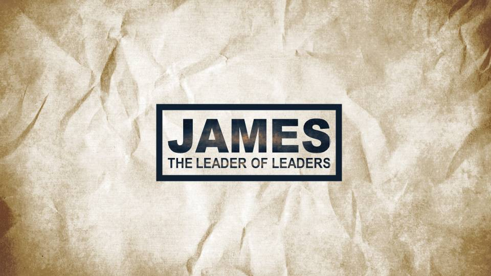 James The Leader of Leaders Sermon Archive