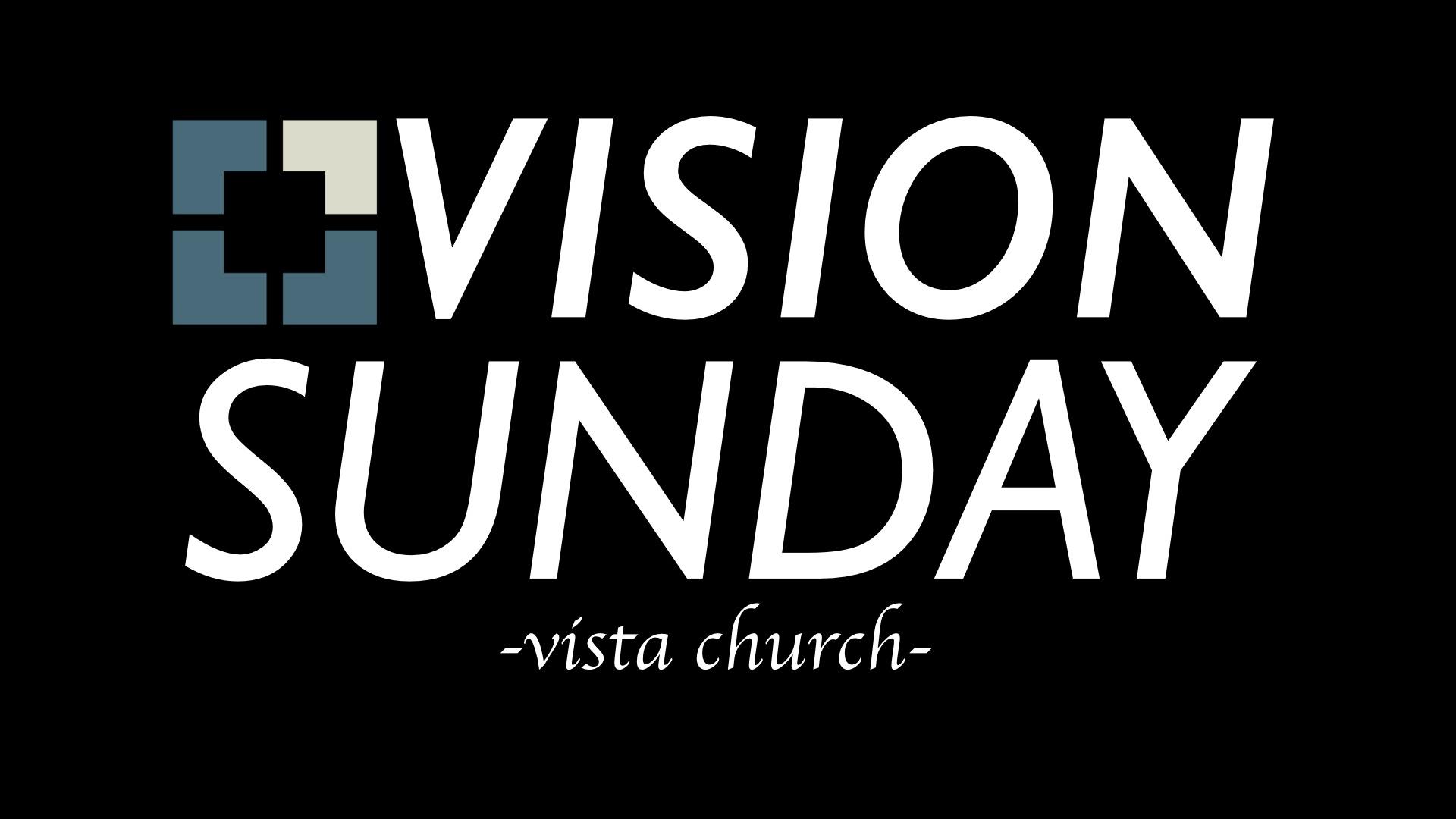 Vision Sunday Sermon Archive