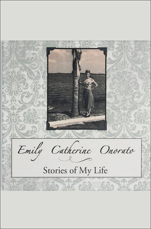 Emily Catherine O.: Stories of My Life  , 2013