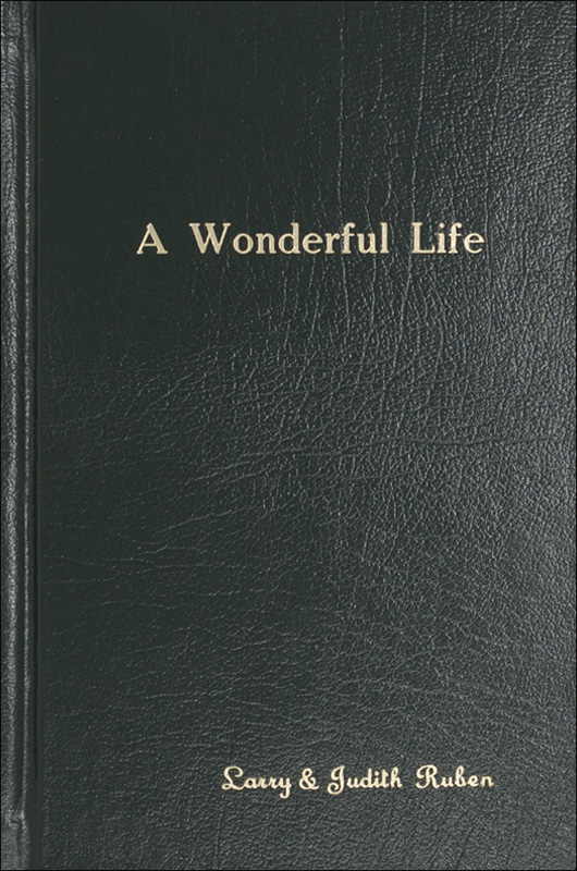 A Wonderful Life: Larry & Judith R . , 2012