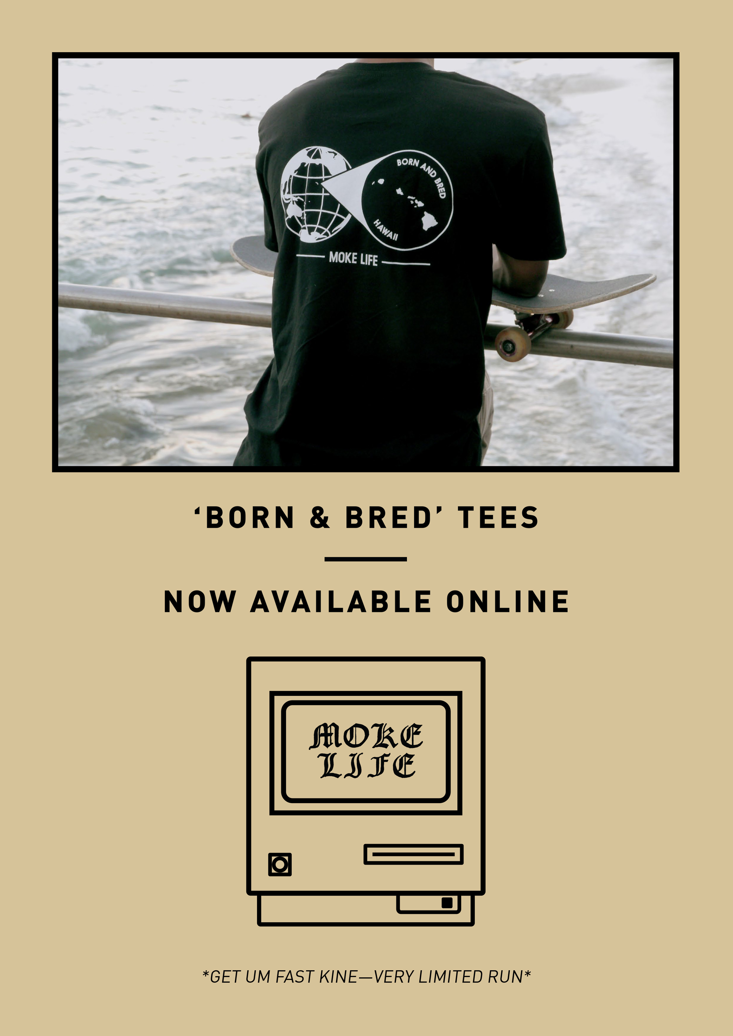 We have officially opened shop! 'Born and Bred' tees are now available for purchase. Grab dat fast kine—limited stock.