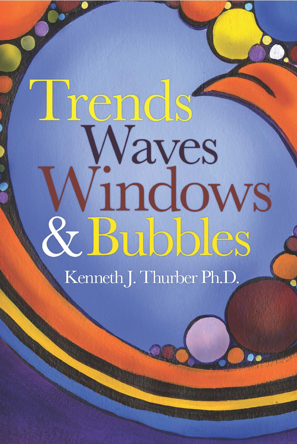 Trends, Waves, Windows, & Bubbles