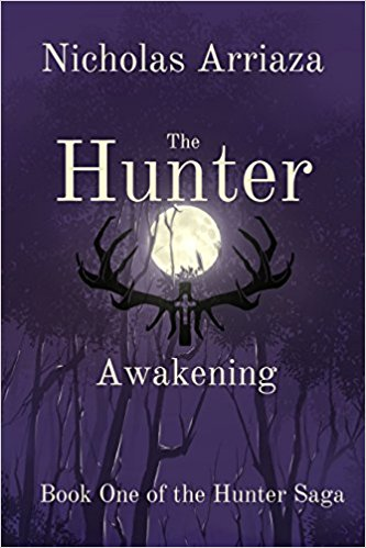 The Hunter: Awakening by Nicholas Arriaza