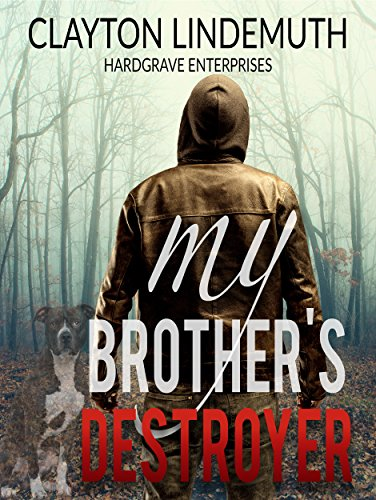 My Brother's Destroyer by Clayton Lindmuth