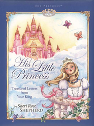 His Little Princess: Treasured Letters from Your King.  By: Sheri Rose Shepherd. A devotional book of encouraging letters from God to your daughter.