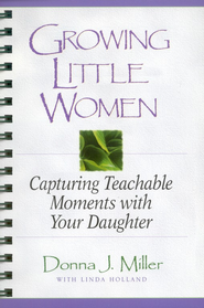 Growing Little Women: Capturing Teachable Moments with Your Daughter (ages 9-12) . By: Donna Miller. Stories and scriptures to read together, questions for each of you to answer. A great tool to improve or build your relationship.