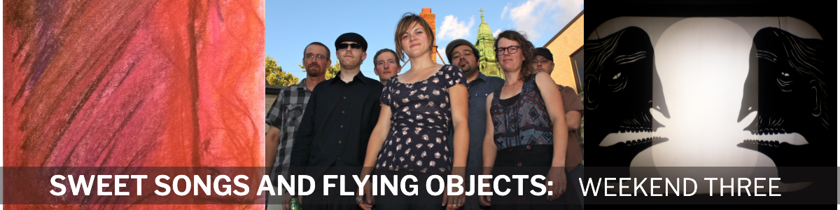 Sweet Songs and Flying Objects: Weekend 3 (July 12-13
