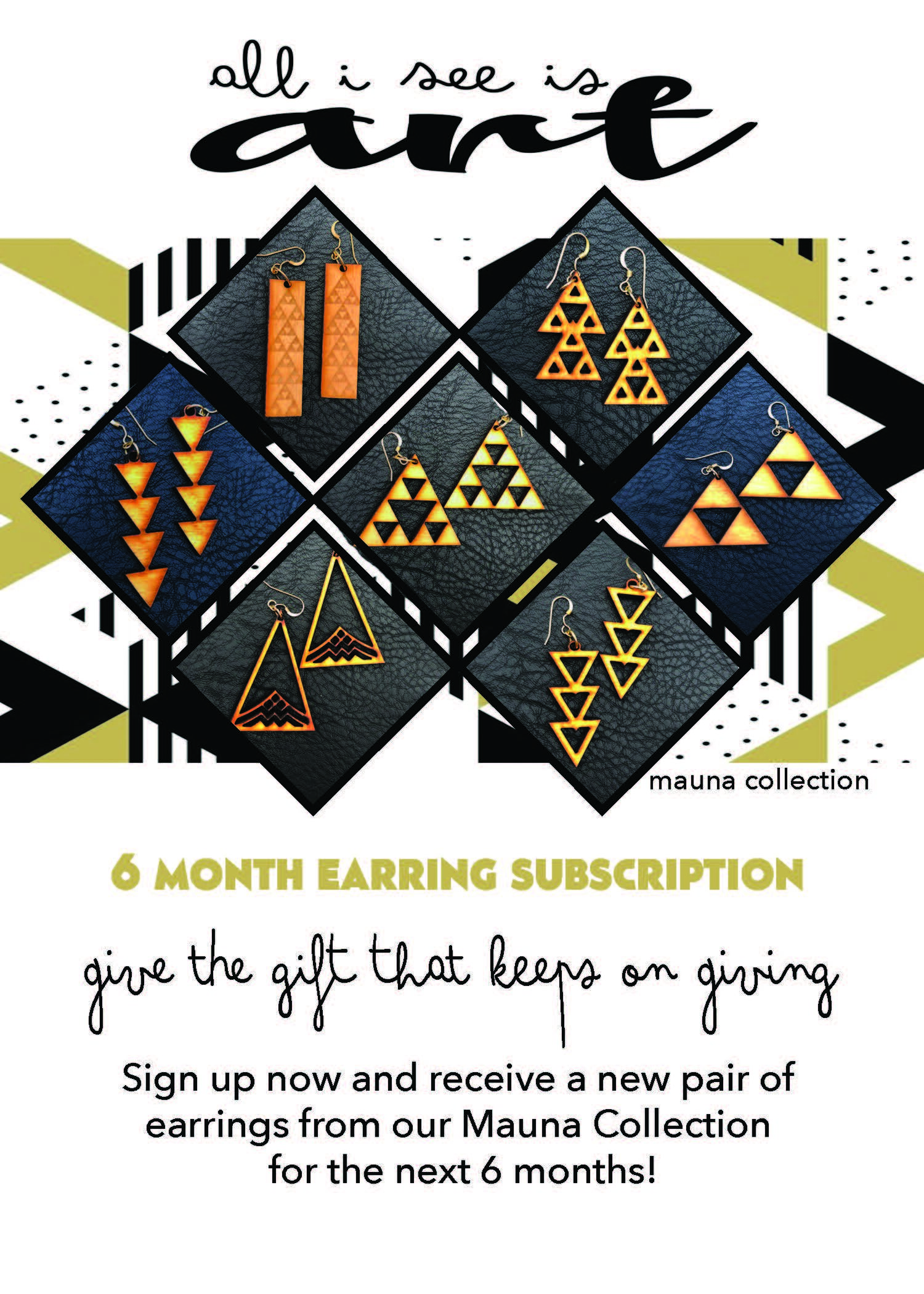6 MONTHEARRING CLUB - Subscription Opportunity: Exclusive $200 introduction at the Made in Maui County Festival on November 1 & 2 at the MACC!Get a new pair of Mauna earrings shipped to you every month for 6 months!!! The perfect gift for yourself or your best friend.ONLY $200 at MIMCFSeries: Mauna CollectionNormal retail value: $265
