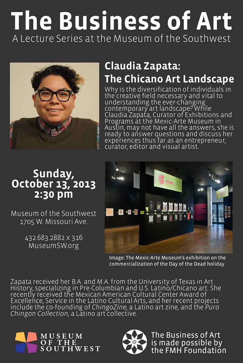 """Flier for """"The Business of Art Lecture Series: Claudia Zapata: The Chicano Landscape,"""" Museum of the Southwest, Midland, TX, 2013"""