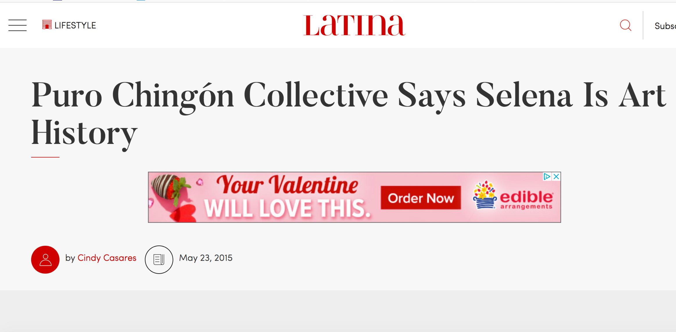 "Cindy Casares, ""Puro Chingón Collective Says  Selena  Is Art History,""  Latina.com , May 23, 2015. http://www.latina.com/lifestyle/our-issues/puro-chingon-art-collective-selena-merchandise"