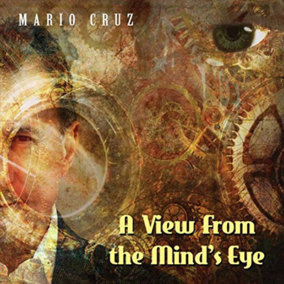 A View From the Mind's Eye    (2015)   Mario Cruz