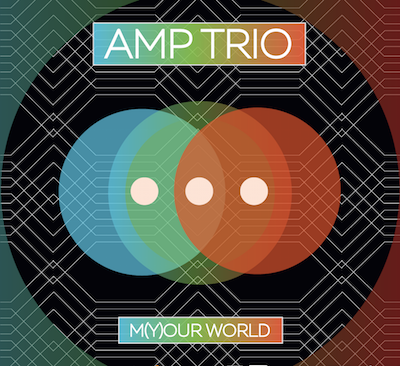 m(y)our world    (2015)   AMP Trio