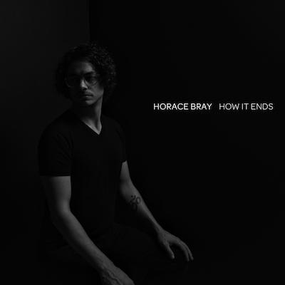 How It Ends, EP    (2019)   Horace Bray