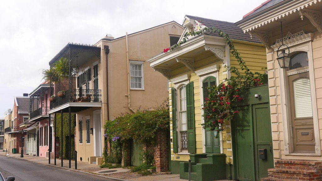 The French Quarter is perfect.