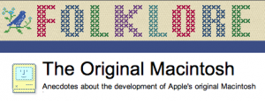 Andy Hertzfeld Early Apple Folk Lore Site.