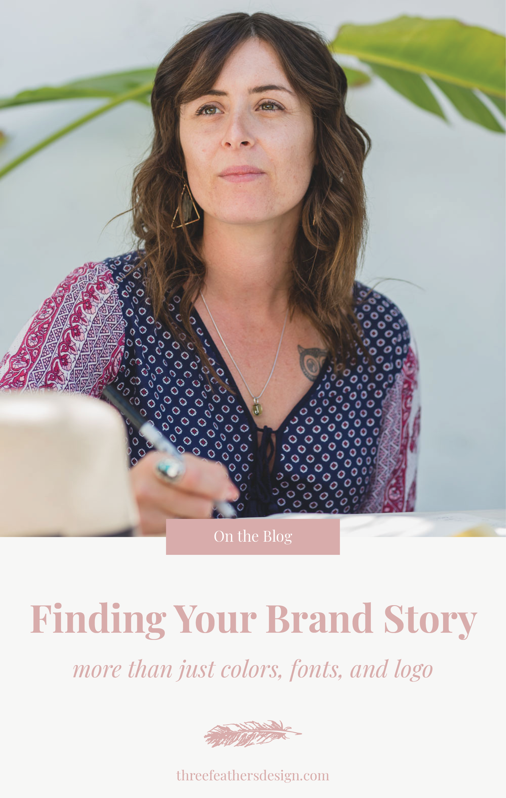 Finding Your Brand Story | Three Feathers Design | threefeathersdesign.com