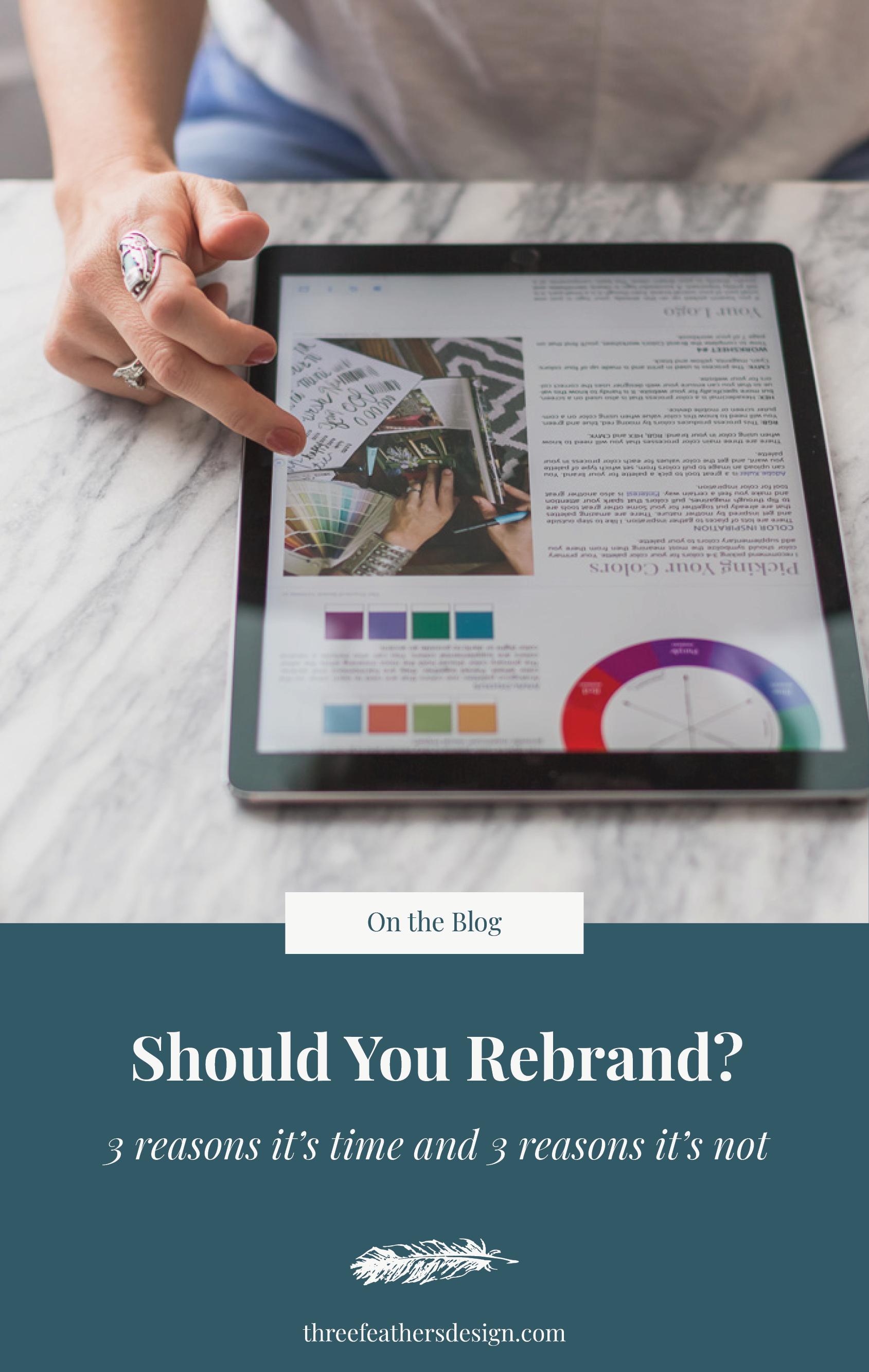 Should You Rebrand? | Three Feathers Design | threefeathersdesign.com