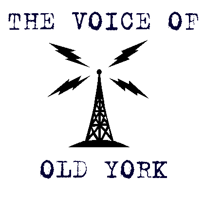 CLICK HERE TO CONTACT THE VOICE, OR, TO REQUEST YOUR BAND BE BROADCASTED TO OLD YORK.