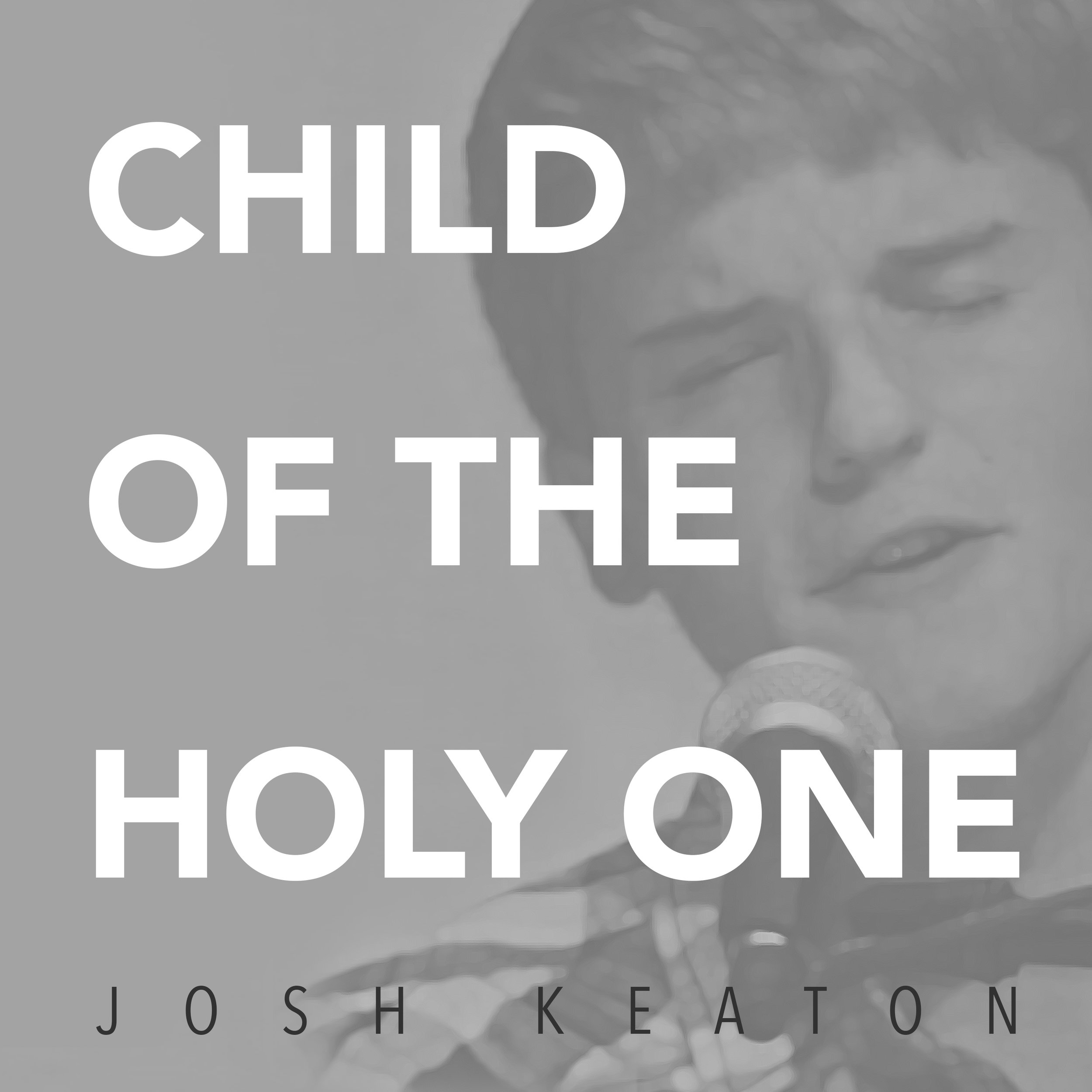 Child of the Holy One - Single Cover.jpg