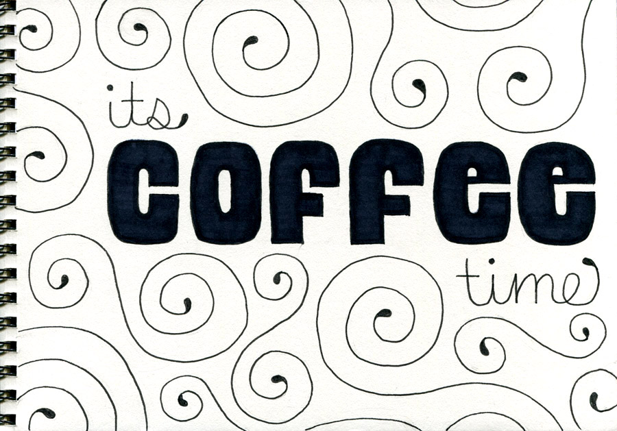 typography sketch, its coffee time