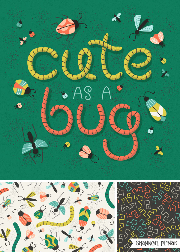 Cute as a Bug hand lettering & pattern collection   ©2017 Shannon McNab