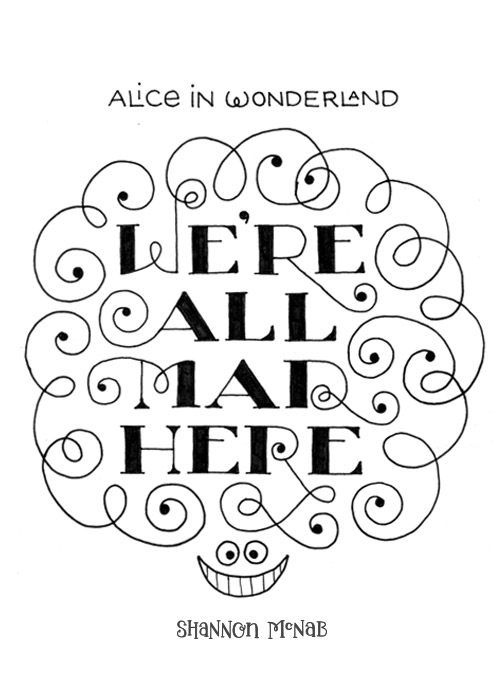 We're All Mad Here | Disney Quote Project by Shannon McNab