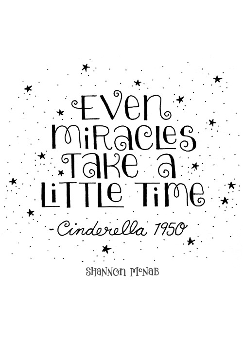 Even Miracles Take a Little Time | Disney Quote Project by Shannon McNab