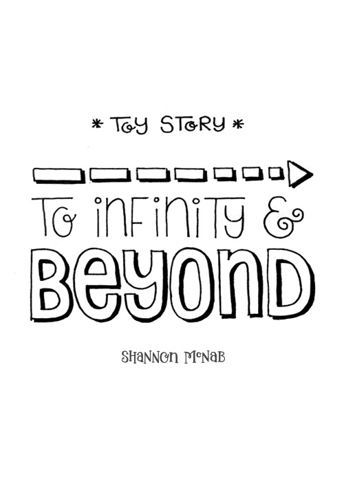 To Infinity and Beyond | Disney Quote Project by Shannon McNab