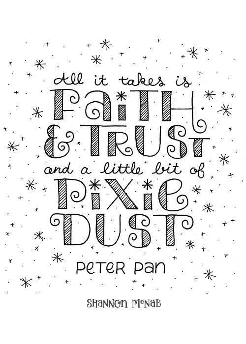 All it Takes is Faith, Trust, and a Little Bit of Pixie Dust | Disney Quote Project by Shannon McNab