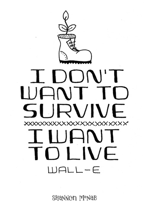 I Don't Want to Survive, I Want to Live | Disney Quote Project by Shannon McNab