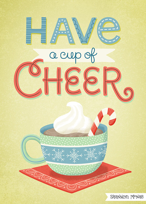 Cup of Cheer holiday illustration | ©2017 Shannon McNab