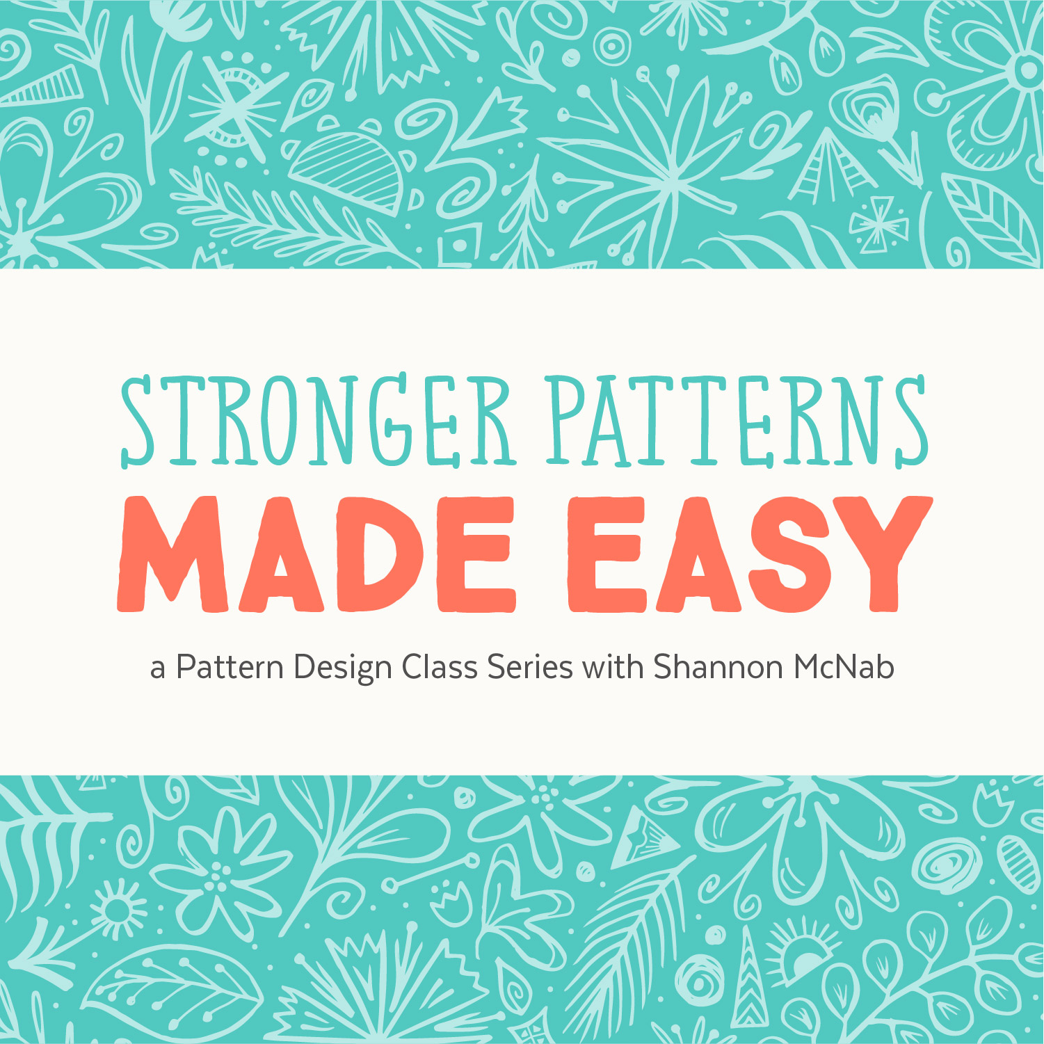 Stronger Patterns Made Easy: A Pattern Design Class Series with Shannon McNab
