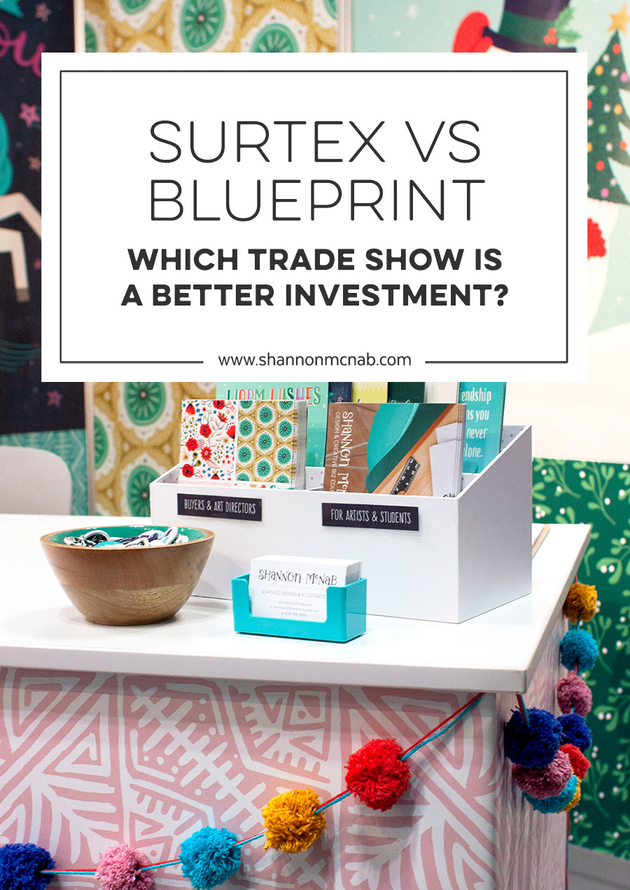 Surtex versus Blueprint: Which Trade Show is a Better Investment | shannonmcnab.com