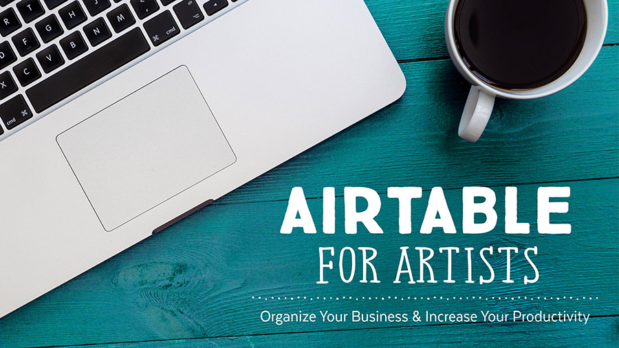 Airtable for Artists: Organize Your Business & Increase Your Productivity | a Skillshare class by Shannon Mcnab
