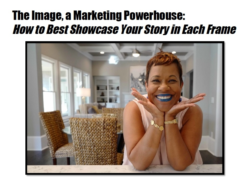 Download here - How to Create Strong Images as your Marketing Powerhouse