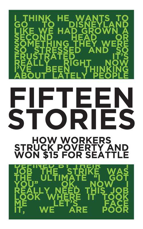 Fifteen workers tell their stories about the struggles & the effort to win $15 for Seattle.  Check it out!