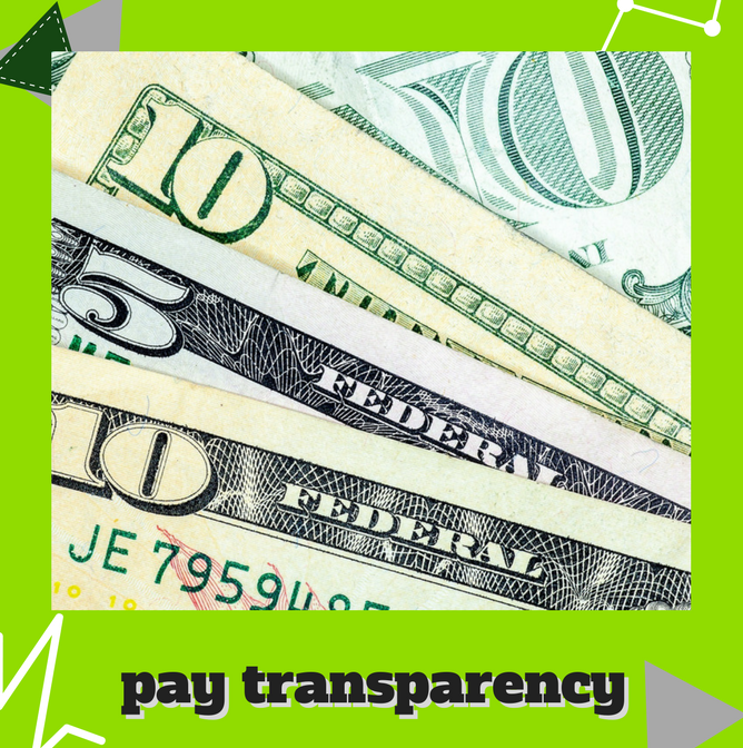 Pay Transparency     The wage gap is stubborn. Some lawmakers are looking at new ways to help close that gap sooner. Find out how here .