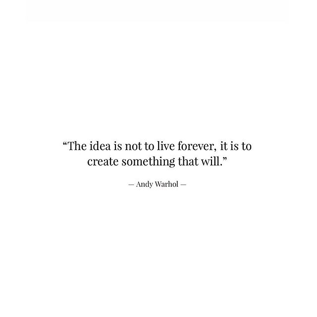 """""""The idea is not to live forever, it is to create something that will."""" — Andy Warhol —— #andywarhol #quoteoftheday"""
