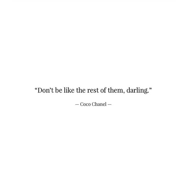 """""""Don't be like the rest of them, darling."""" —  Coco Chanel (@chanelofficial) —— #cocochanel #quoteoftheday"""