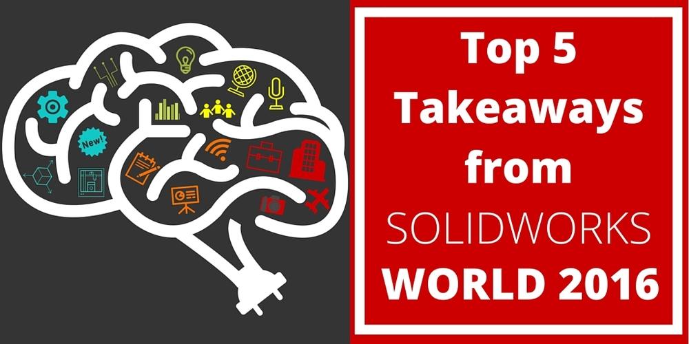 Top 5 Takeaways from SOLIDWORKS World 2016 — San Antonio