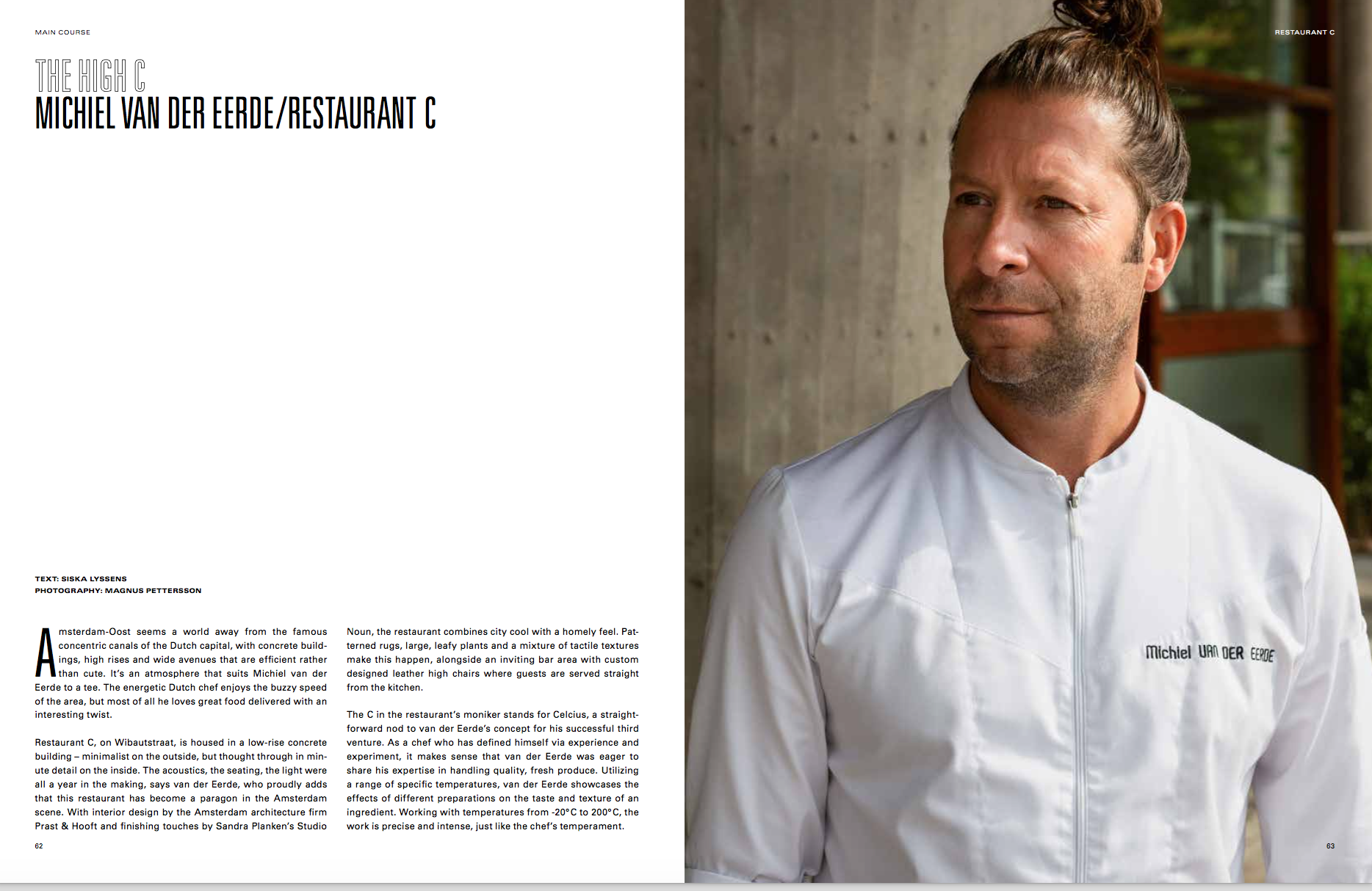 I interviewed Michiel van de Eerde, chef and founder of Restaurant C in Rotterdam, on his use of Grohe's RED and BLUE taps.