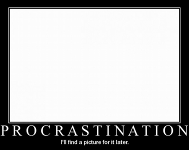 Procrastination: I'll find a picture for it later